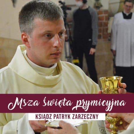 Msza prymicyjna ks. Patryka Zarzecznego dla najbliższej rodziny
